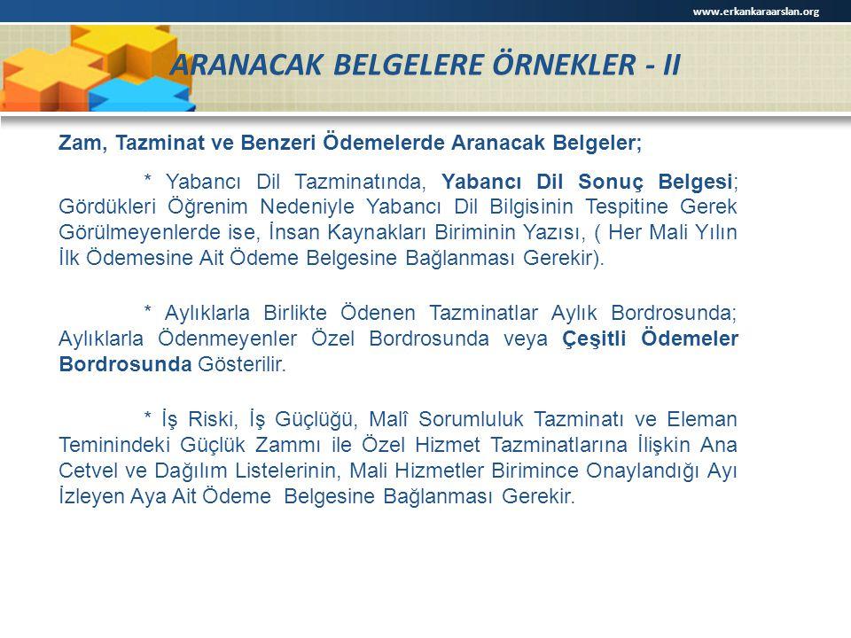 ARANACAK BELGELERE ÖRNEKLER - II Zam, Tazminat ve Benzeri Ödemelerde Aranacak Belgeler; * Yabancı Dil Tazminatında, Yabancı Dil Sonuç Belgesi; Gördükl