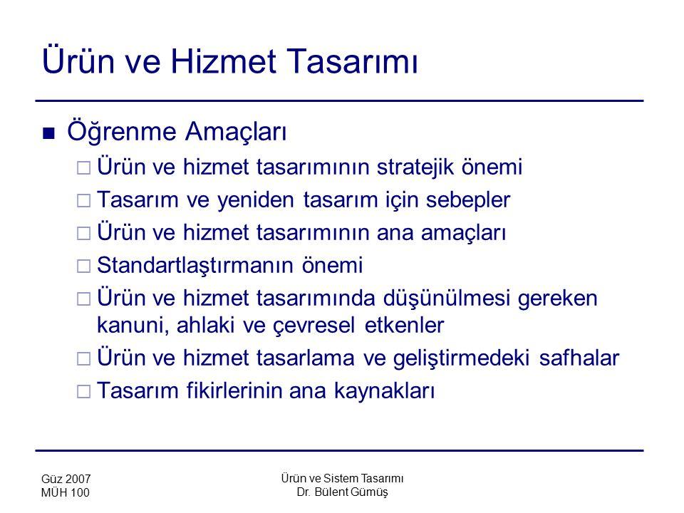 Ürün ve Sistem Tasarımı Dr. Bülent Gümüş Güz 2007 MÜH 100 Restoran hizmet planı
