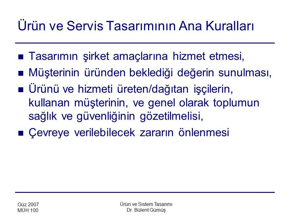 Ürün ve Sistem Tasarımı Dr.Bülent Gümüş Güz 2007 MÜH 100 Hizmet Tasarımı Safhaları 1.