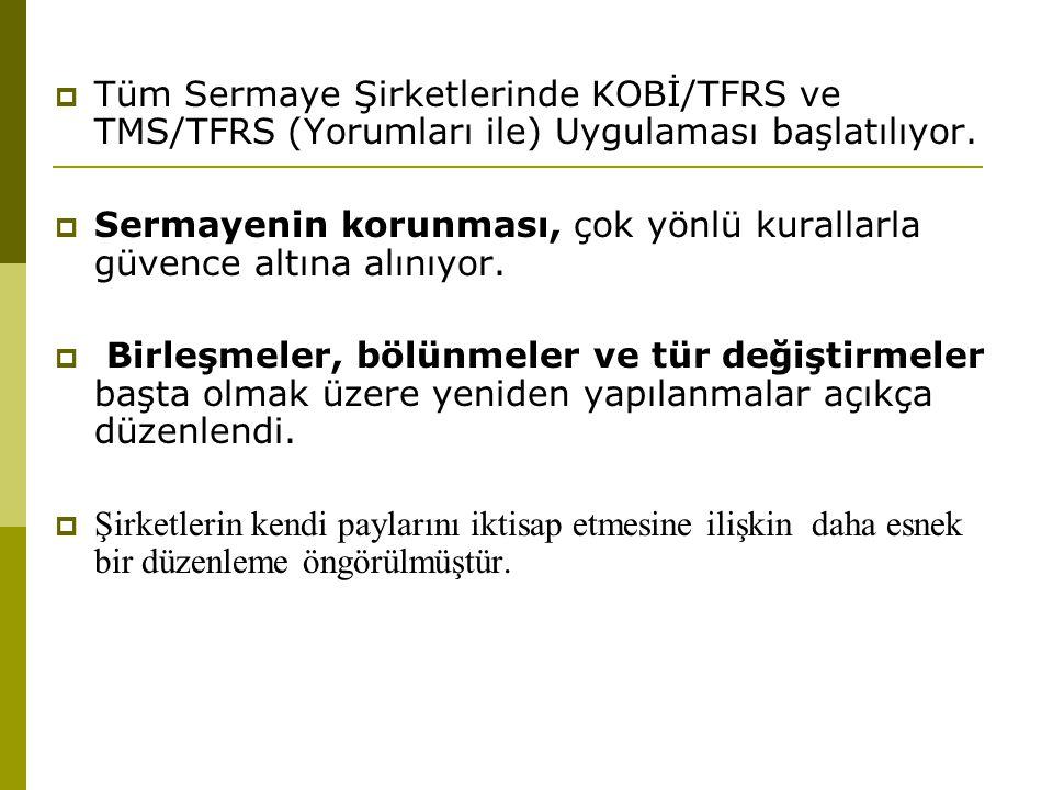  Tüm Sermaye Şirketlerinde KOBİ/TFRS ve TMS/TFRS (Yorumları ile) Uygulaması başlatılıyor.