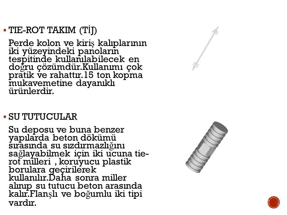  TIE-ROT TAKIM (T İ J) Perde kolon ve kiri ş kalıplarının iki yüzeyindeki panoların tespitinde kullanılabilecek en do ğ ru çözümdür.Kullanımı çok pratik ve rahattır.15 ton kopma mukavemetine dayanıklı ürünlerdir.