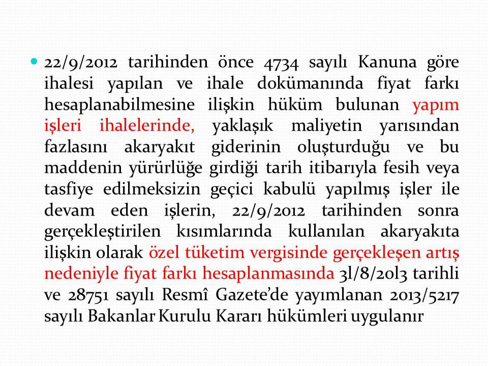 22/9/2012 tarihinden önce 4734 sayılı Kanuna göre ihalesi yapılan ve ihale dokümanında fiyat farkı hesaplanabilmesine ilişkin hüküm bulunan yapım işle