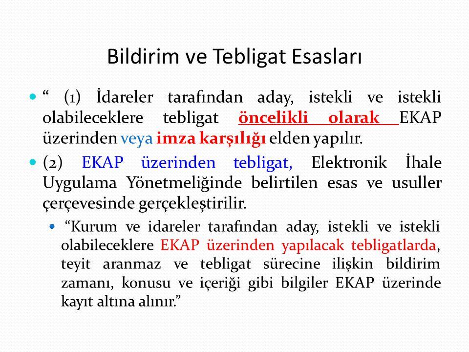 """Bildirim ve Tebligat Esasları """" (1) İdareler tarafından aday, istekli ve istekli olabileceklere tebligat öncelikli olarak EKAP üzerinden veya imza kar"""