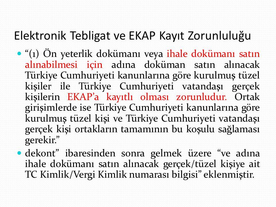 """Elektronik Tebligat ve EKAP Kayıt Zorunluluğu """"(1) Ön yeterlik dokümanı veya ihale dokümanı satın alınabilmesi için adına doküman satın alınacak Türki"""