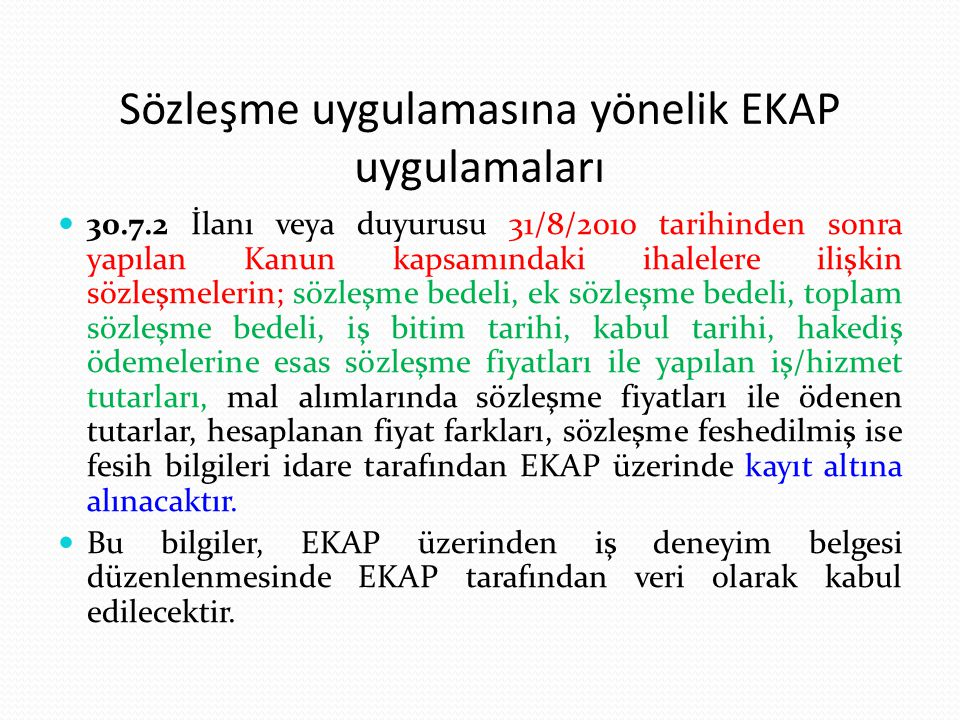 Sözleşme uygulamasına yönelik EKAP uygulamaları 30.7.2 İlanı veya duyurusu 31/8/2010 tarihinden sonra yapılan Kanun kapsamındaki ihalelere ilişkin söz