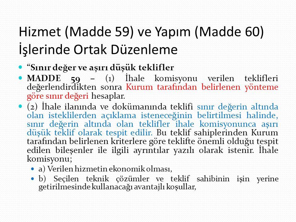 """Hizmet (Madde 59) ve Yapım (Madde 60) İşlerinde Ortak Düzenleme """"Sınır değer ve aşırı düşük teklifler MADDE 59 – (1) İhale komisyonu verilen teklifler"""
