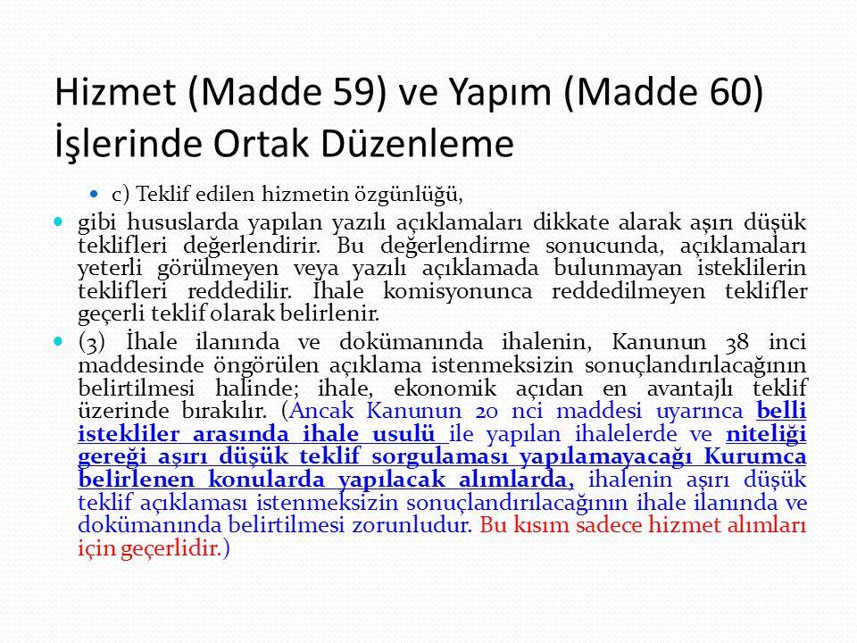 Hizmet (Madde 59) ve Yapım (Madde 60) İşlerinde Ortak Düzenleme c) Teklif edilen hizmetin özgünlüğü, gibi hususlarda yapılan yazılı açıklamaları dikka