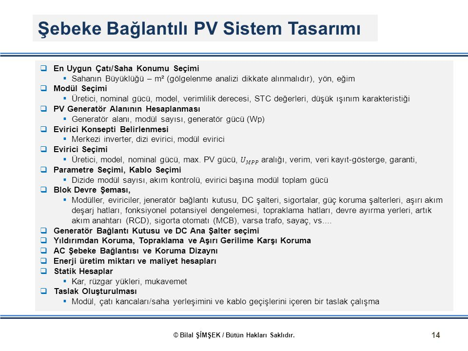 14 Şebeke Bağlantılı PV Sistem Tasarımı © Bilal ŞİMŞEK / Bütün Hakları Saklıdır.