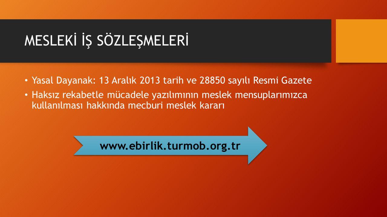 MESLEKİ İŞ SÖZLEŞMELERİ Yasal Dayanak: 13 Aralık 2013 tarih ve 28850 sayılı Resmi Gazete Haksız rekabetle mücadele yazılımının meslek mensuplarımızca