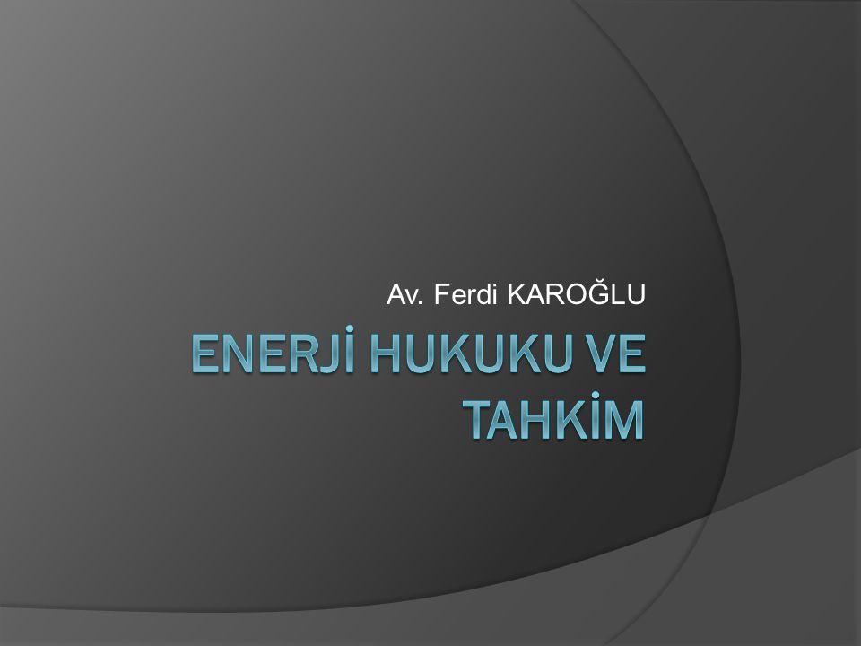Türkiye'de Enerji Hukuku'nda Tahkime İlişkin Düzenlemeler  Anayasa Mahkemesi'nin 28.06.1995 tarihli iptal kararı  ''Hizmetin niteliği itibarıyla özel hukuk sözleşmesi olması mümkün değildir''  Danıştay'ın yaklaşımı  Finans ve kredi kaynaklarının geri çekilmesi