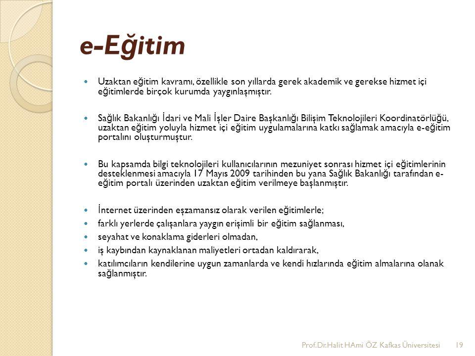 e-E ğ itim Uzaktan e ğ itim kavramı, özellikle son yıllarda gerek akademik ve gerekse hizmet içi e ğ itimlerde birçok kurumda yaygınlaşmıştır. Sa ğ lı