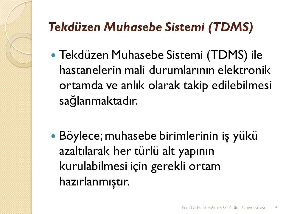 Tekdüzen Muhasebe Sistemi (TDMS) Tekdüzen Muhasebe Sistemi (TDMS) ile hastanelerin mali durumlarının elektronik ortamda ve anlık olarak takip edilebil
