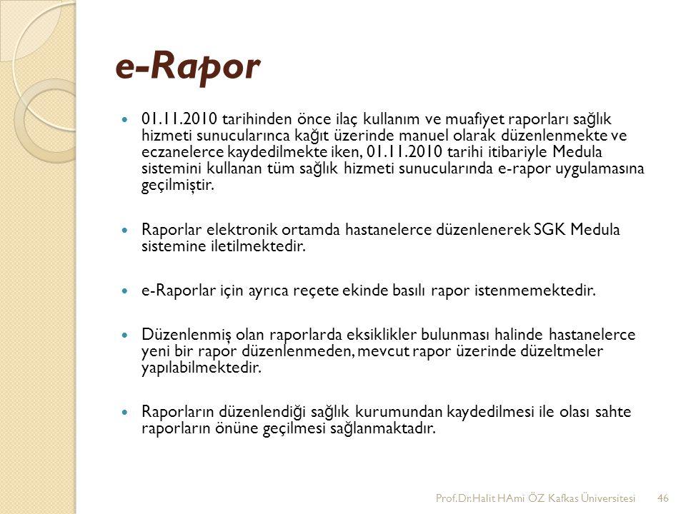 e-Rapor 01.11.2010 tarihinden önce ilaç kullanım ve muafiyet raporları sa ğ lık hizmeti sunucularınca ka ğ ıt üzerinde manuel olarak düzenlenmekte ve