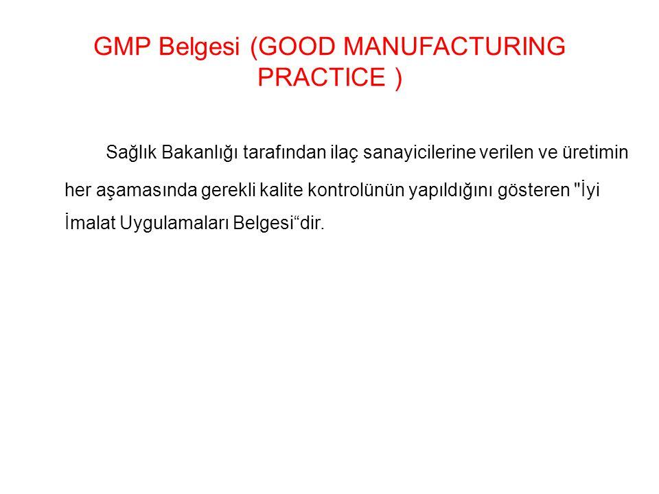 GMP Belgesi (GOOD MANUFACTURING PRACTICE ) Sağlık Bakanlığı tarafından ilaç sanayicilerine verilen ve üretimin her aşamasında gerekli kalite kontrolünün yapıldığını gösteren İyi İmalat Uygulamaları Belgesi dir.