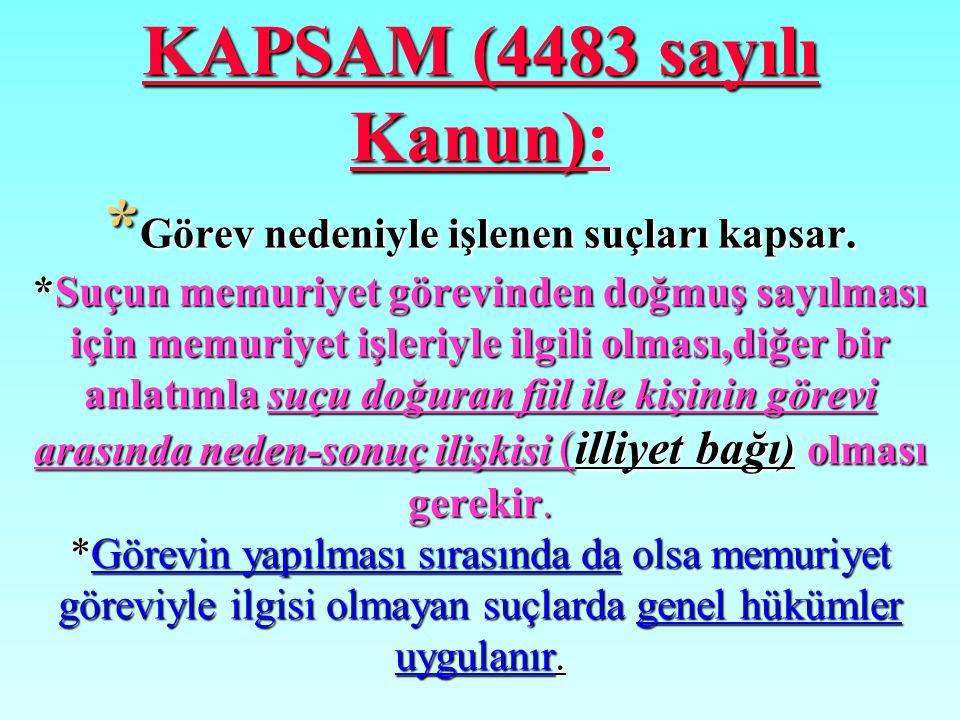 Kamu çalışanlarına M.Y.H.K.nun (4483 Sayılı Kanun) uygulanabilmesi için; Kişinin Memur olması Bu Memurun suç işlemesi Suçun görev nedeniyle işlenmesi