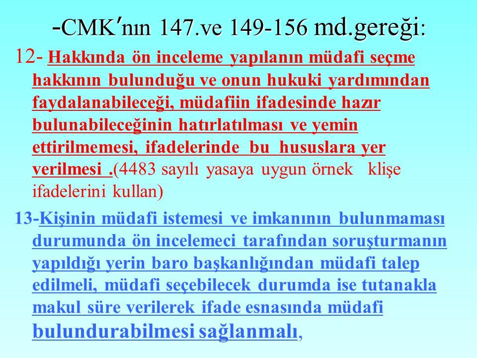 9-Tanığın kendisini veya CMK'nın 45.maddesinin birinci fıkrasında gösterilen kişileri ceza kovuşturmasına uğratabilecek nitelikteki sorulara cevap ver