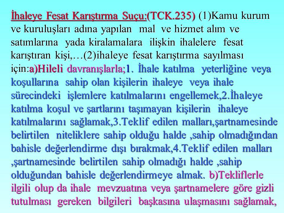 İrtikap : Suçu: (TCK-250) (TCK-250) İrtikabın varlığı için,kamu görevlisinin kişilerden kendisine veya başkasına yarar sağlaması gerekir. (1) İcbar su