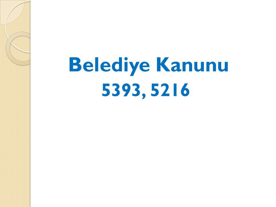 Belediye Kanunu 5393, 5216