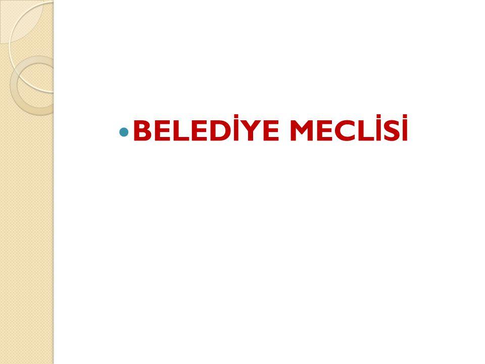 BELED İ YE MECL İ S İ