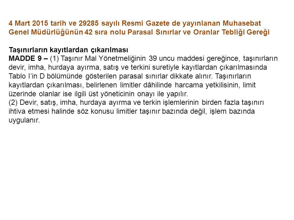 4 Mart 2015 tarih ve 29285 sayılı Resmi Gazete de yayınlanan Muhasebat Genel Müdürlüğünün 42 sıra nolu Parasal Sınırlar ve Oranlar Tebliği Gereği Taşı