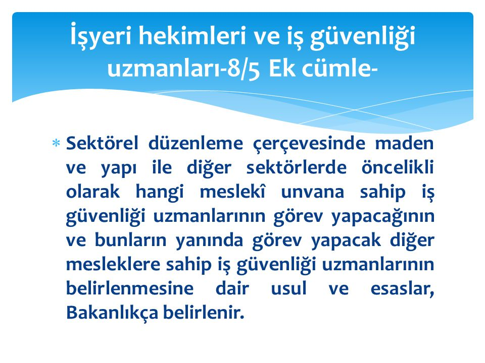 Yer altı maden işletmelerinde çalışanların bulundukları yeri ve giriş çıkışlarını gösteren takip sistemini kurmayan işverenlere çalışan başına beşyüz Türk Lirası,  Bu bend, 1/1/2016 tarihinden itibaren uygulanır.
