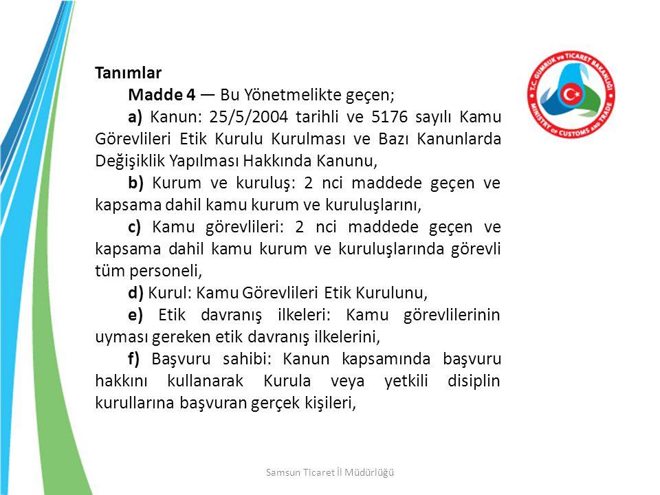 Samsun Ticaret İl Müdürlüğü Yürürlük Madde 41 — Bu Yönetmelik yayımı tarihinde yürürlüğe girer.