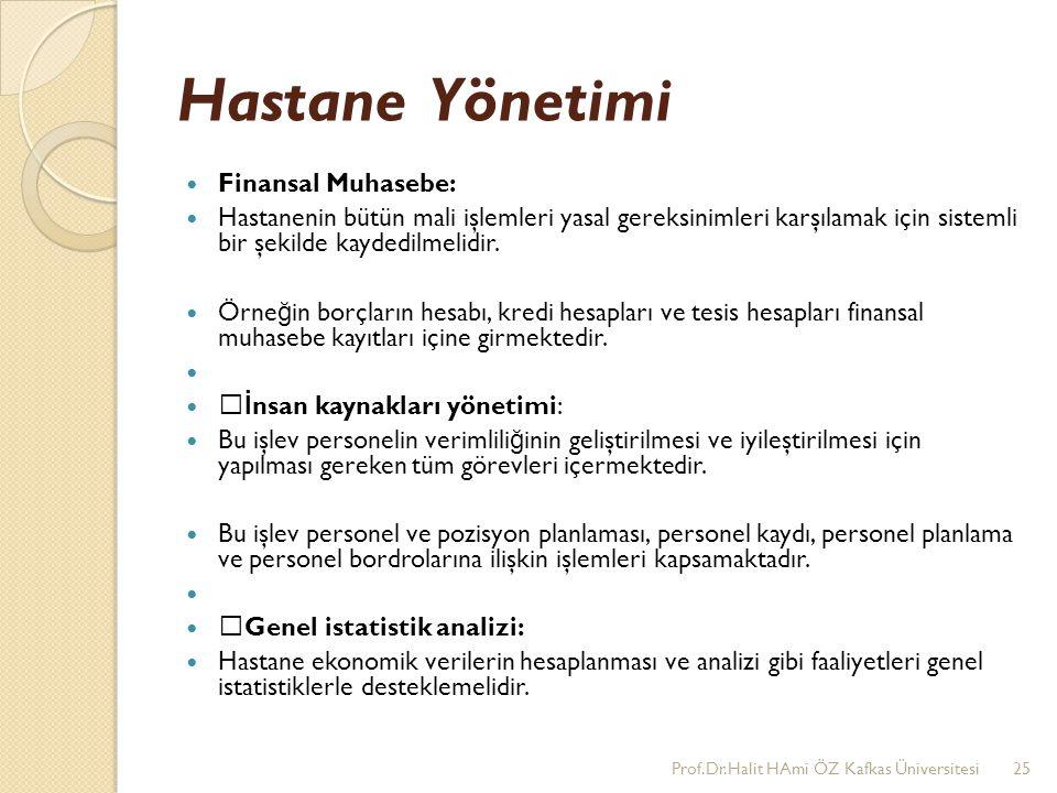Hastane Yönetimi Finansal Muhasebe: Hastanenin bütün mali işlemleri yasal gereksinimleri karşılamak için sistemli bir şekilde kaydedilmelidir. Örne ğ