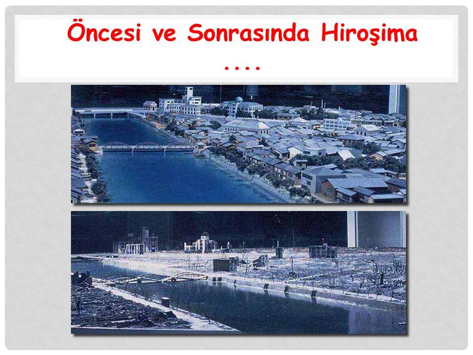 Öncesi ve Sonrasında Hiroşima....