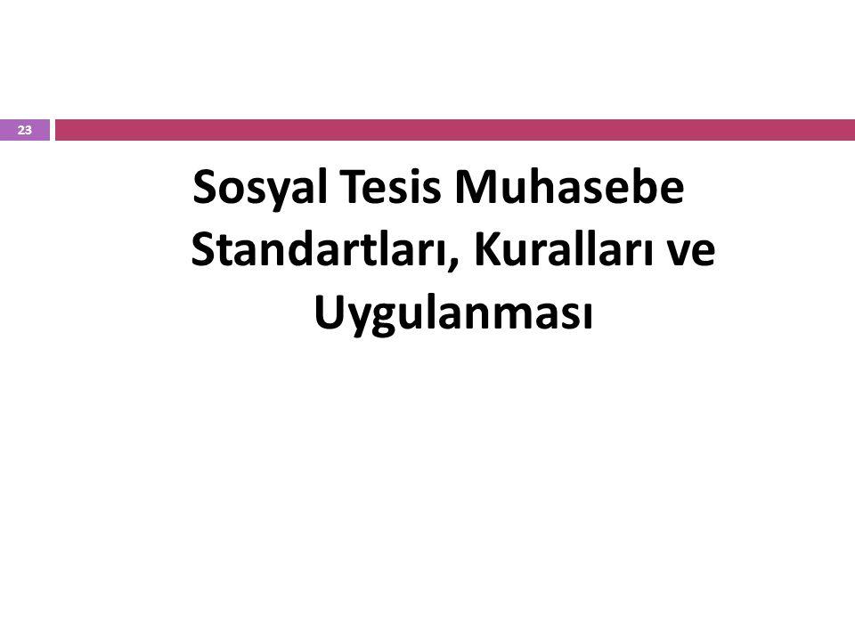 Sosyal Tesis Muhasebe Standartları, Kuralları ve Uygulanması 23