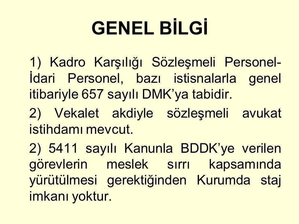 GENEL BİLGİ 1) Kadro Karşılığı Sözleşmeli Personel- İdari Personel, bazı istisnalarla genel itibariyle 657 sayılı DMK'ya tabidir. 2) Vekalet akdiyle s