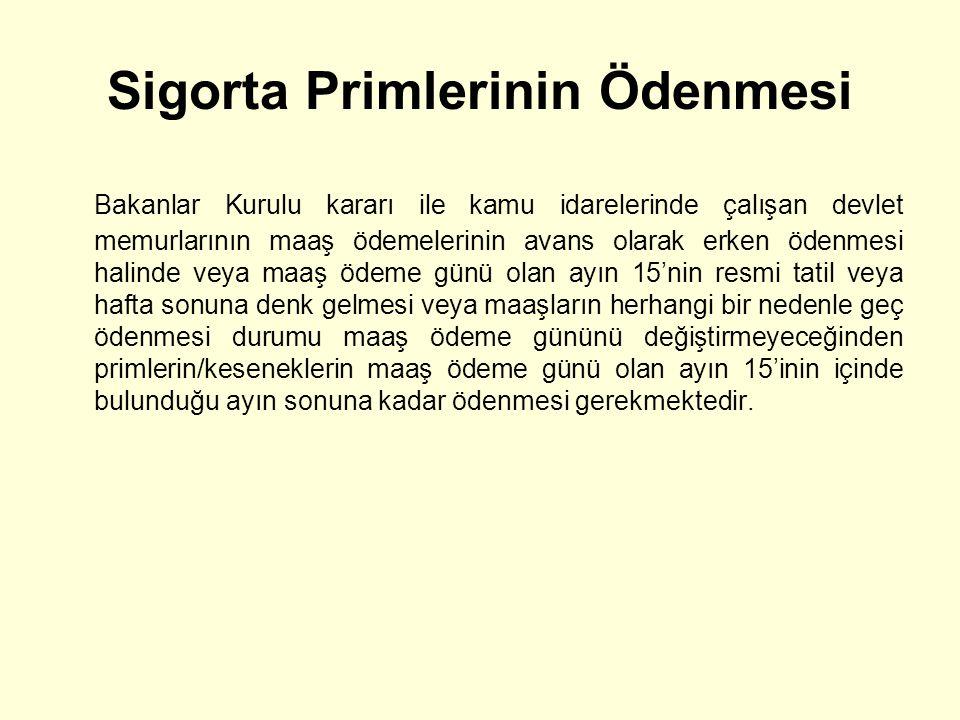 Sigorta Primlerinin Ödenmesi Bakanlar Kurulu kararı ile kamu idarelerinde çalışan devlet memurlarının maaş ödemelerinin avans olarak erken ödenmesi ha