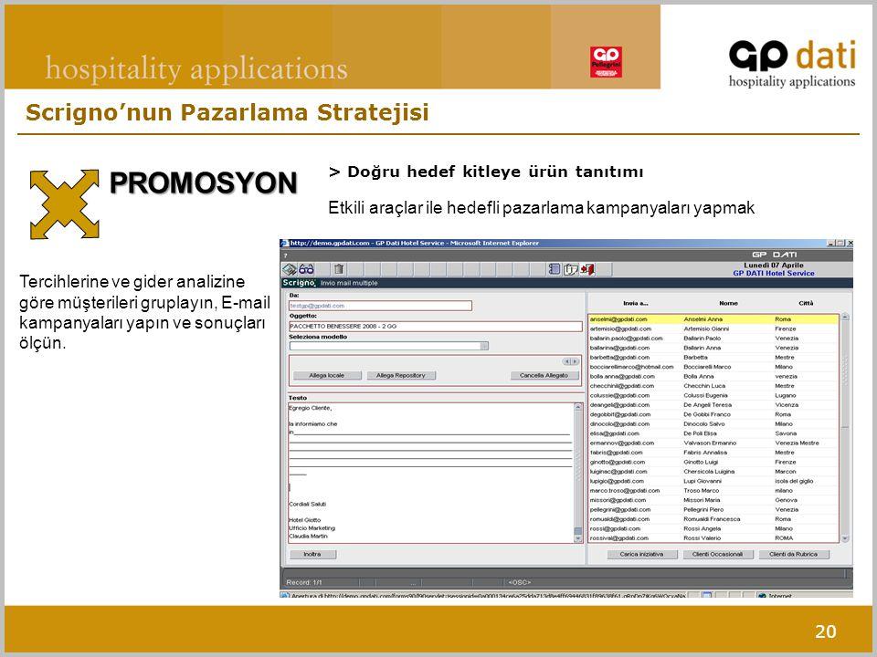 20 > Doğru hedef kitleye ürün tanıtımı PROMOSYON Etkili araçlar ile hedefli pazarlama kampanyaları yapmak Tercihlerine ve gider analizine göre müşterileri gruplayın, E-mail kampanyaları yapın ve sonuçları ölçün.