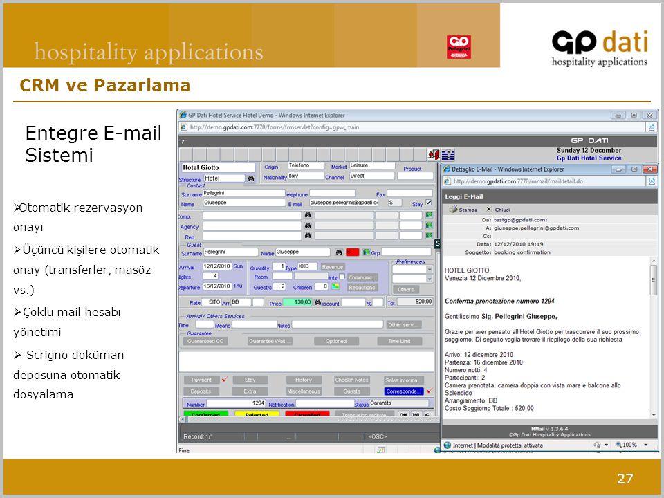 27  Otomatik rezervasyon onayı  Üçüncü kişilere otomatik onay (transferler, masöz vs.)  Çoklu mail hesabı yönetimi  Scrigno doküman deposuna otomatik dosyalama Entegre E-mail Sistemi CRM ve Pazarlama
