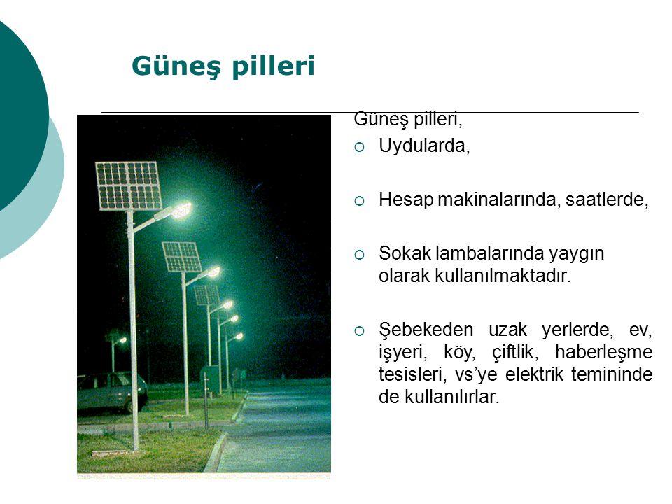 Güneş pilleri,  Uydularda,  Hesap makinalarında, saatlerde,  Sokak lambalarında yaygın olarak kullanılmaktadır.  Şebekeden uzak yerlerde, ev, işye