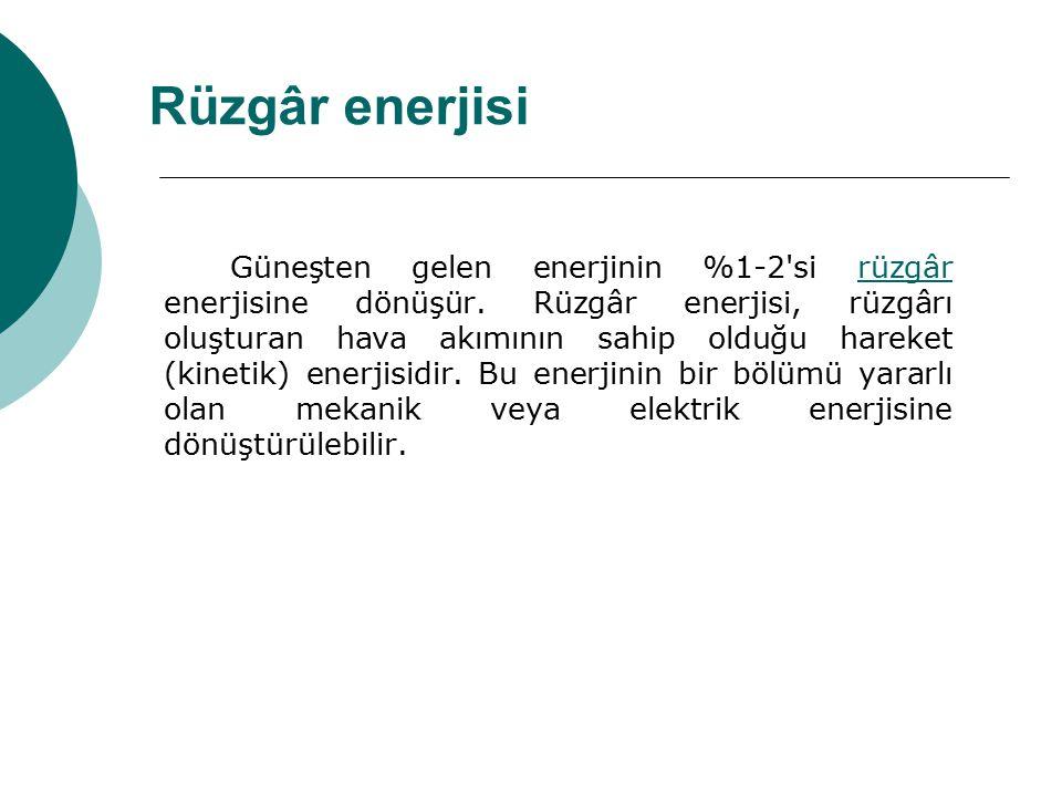 Güneşten gelen enerjinin %1-2'si rüzgâr enerjisine dönüşür. Rüzgâr enerjisi, rüzgârı oluşturan hava akımının sahip olduğu hareket (kinetik) enerjisidi