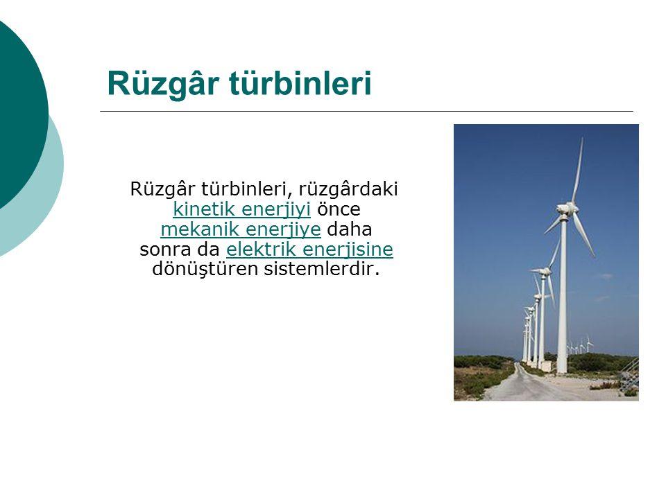 Rüzgâr türbinleri Rüzgâr türbinleri, rüzgârdaki kinetik enerjiyi önce mekanik enerjiye daha sonra da elektrik enerjisine dönüştüren sistemlerdir. kine