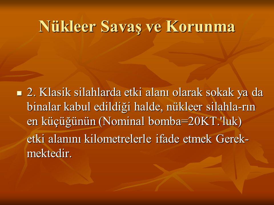 Nükleer Savaş ve Korunma 3.