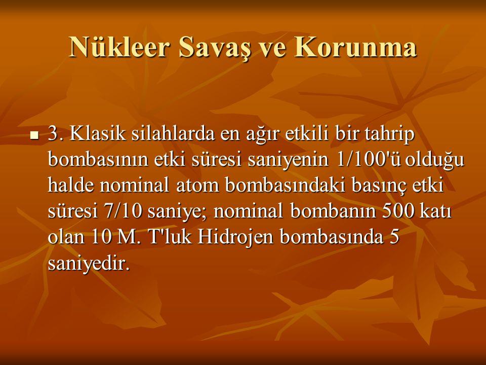 Nükleer Savaş ve Korunma 5.Öldürücüdür 5.