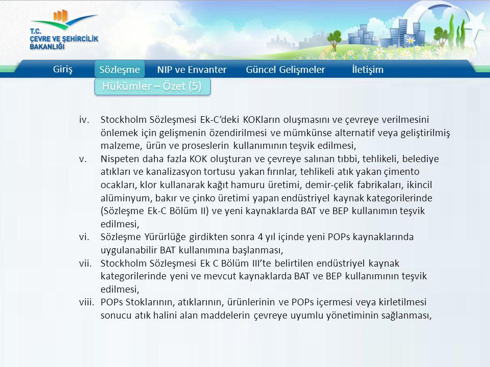 Giriş SözleşmeNIP ve EnvanterGüncel Gelişmelerİletişim Hükümler – Özet (5) iv.Stockholm Sözleşmesi Ek-C'deki KOKların oluşmasını ve çevreye verilmesin