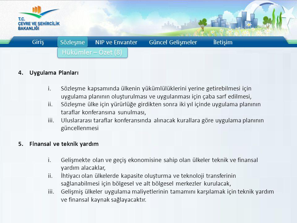 Giriş SözleşmeNIP ve EnvanterGüncel Gelişmelerİletişim Hükümler – Özet (8) 4.Uygulama Planları i.Sözleşme kapsamında ülkenin yükümlülüklerini yerine g