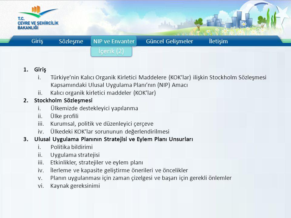 Giriş SözleşmeNIP ve EnvanterGüncel Gelişmelerİletişim İçerik (2) 1.Giriş i.Türkiye'nin Kalıcı Organik Kirletici Maddelere (KOK'lar) ilişkin Stockholm