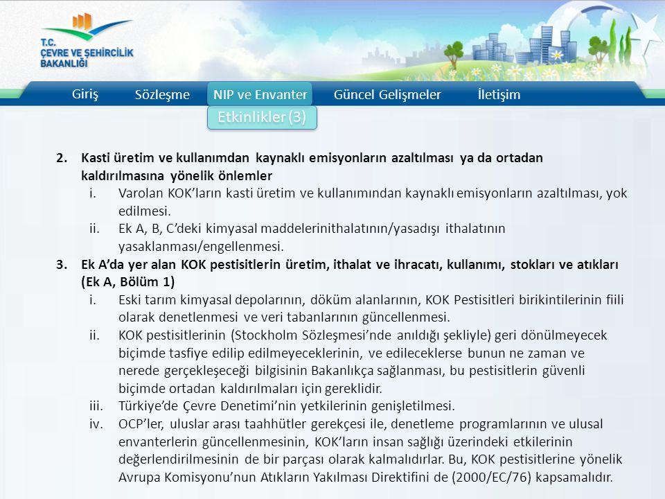 Giriş SözleşmeNIP ve EnvanterGüncel Gelişmelerİletişim Etkinlikler (3) 2.Kasti üretim ve kullanımdan kaynaklı emisyonların azaltılması ya da ortadan k