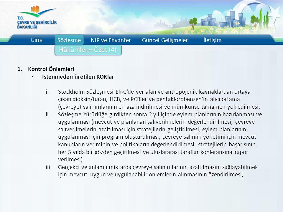 Giriş SözleşmeNIP ve EnvanterGüncel Gelişmelerİletişim Hükümler – Özet (4) 1.Kontrol Önlemleri İstenmeden üretilen KOKlar i.Stockholm Sözleşmesi Ek-C'