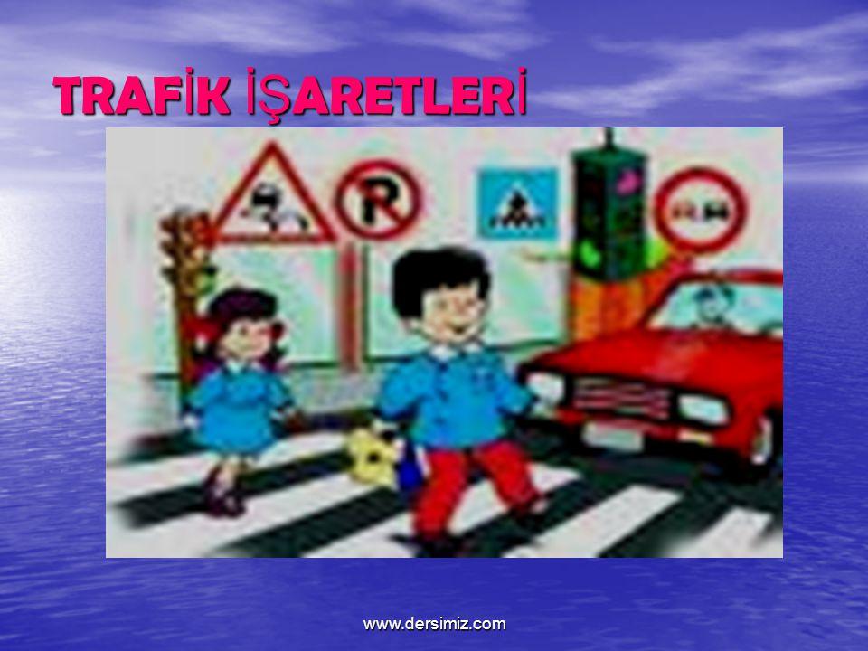 TRAFİK İŞARETLERİ www.dersimiz.com