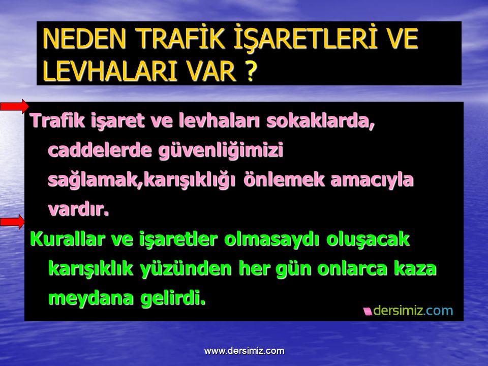 NEDEN TRAFİK İŞARETLERİ VE LEVHALARI VAR .