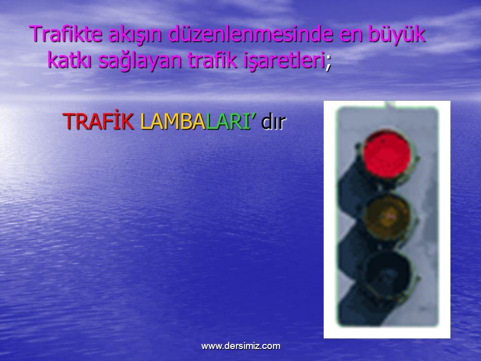 Teknoloji geliştikçe, insan nüfusu arttıkça, şehirler kalabalıklaştıkça trafik kuralları olmazsa olmaz bir hal almıştır. www.dersimiz.com