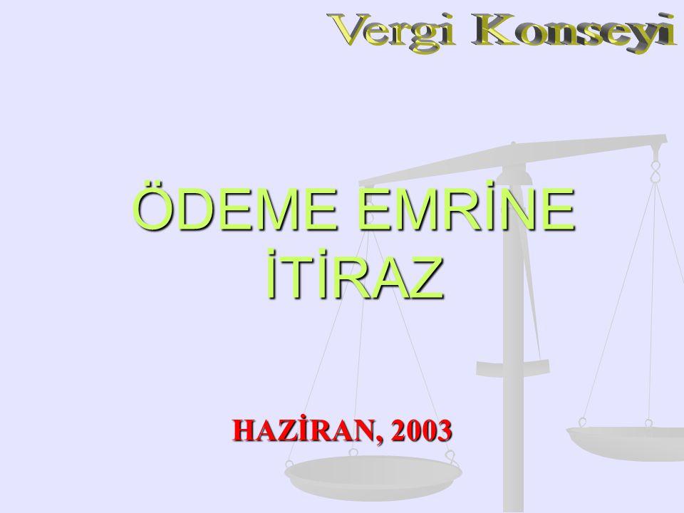 ÖDEME EMRİNE İTİRAZ HAZİRAN, 2003