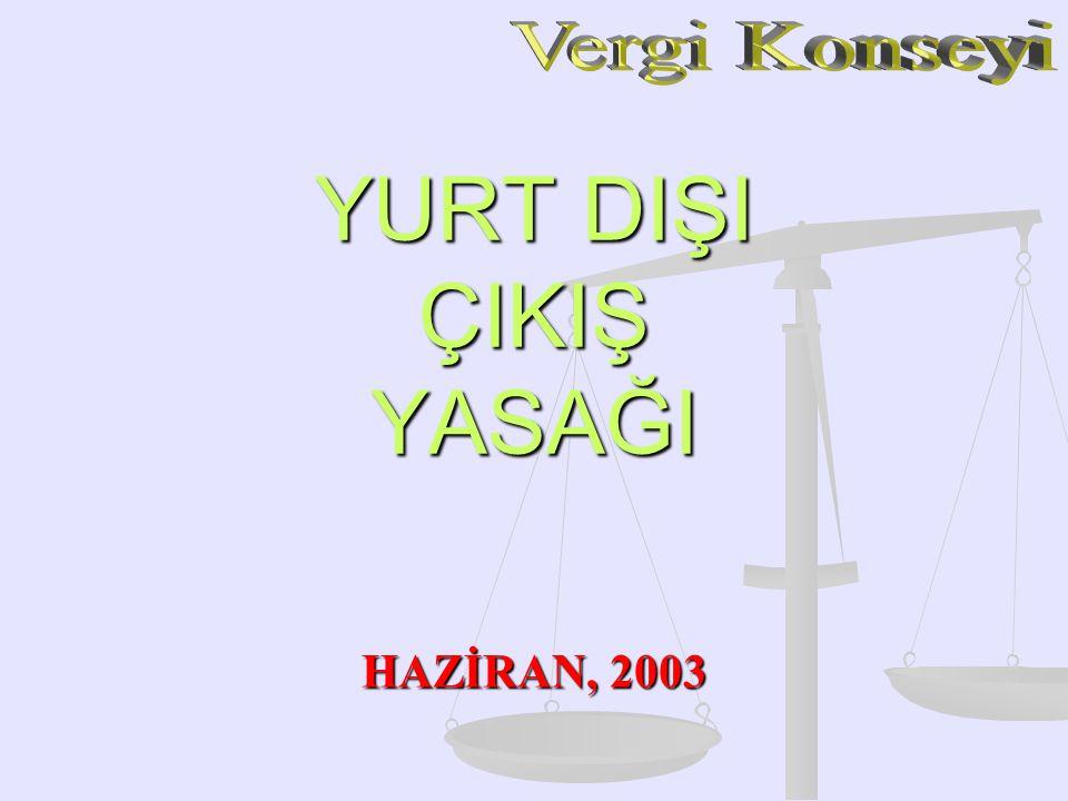 YURT DIŞI ÇIKIŞ YASAĞI HAZİRAN, 2003