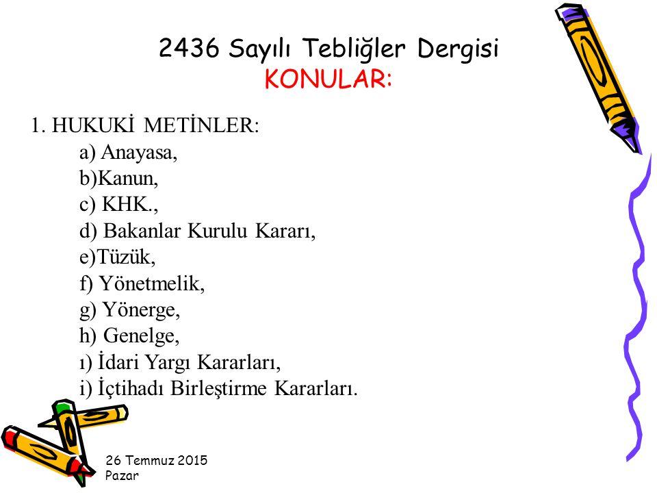 26 Temmuz 2015 Pazar Adaylık süresi içinde disiplin cezası almış olanların disiplin amirlerinin teklifi ve atamaya yetkili amirin onayı ile ilişikleri kesilir.