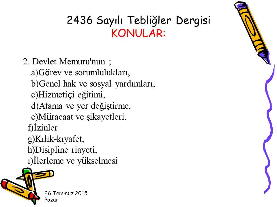26 Temmuz 2015 Pazar 2 - Dört yıl süreli yüksek öğrenimi bitirenlerden yüksek mühendis, mühendis, yüksek mimar, mimar sıfatını almış olanlar ile bunlardan öğretmenlik hizmetinde çalışanlar, Erkek Teknik Yüksek Öğretmen Okulu, Erkek Teknik Öğretmen Okulu ve Devlet Tatbiki Güzel Sanatlar Yüksek Okulu mezunları, İstanbul Devlet Güzel Sanatlar Akademisi ile uygulamalı Endüstri Sanatları Yüksek Okulu mezunları, Teknik Eğitim Fakültesi (Yüksek Teknik Öğretmen Okulu ve Güzel Sanatlar Fakültesi, İstanbul Devlet Tatbiki Güzel Sanatlar Yüksek Okulu) mezunları, öğrenimlerine göre tespit edilen giriş derece ve kademelerine bir derece, Ortak Hükümler: (MADDE:36)